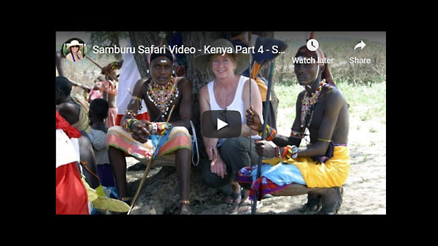 Kenya Safari Video - Africa Travelogue Part 4 | The Samburu People